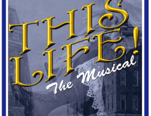 NYC SHOWCASE SUCCESS FOR THIS LIFE! THE MUSICAL by Deb Silver